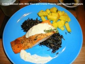 Grilled Salmon with Wild Rice and Creme Fraiche with Sauteed Pineapple